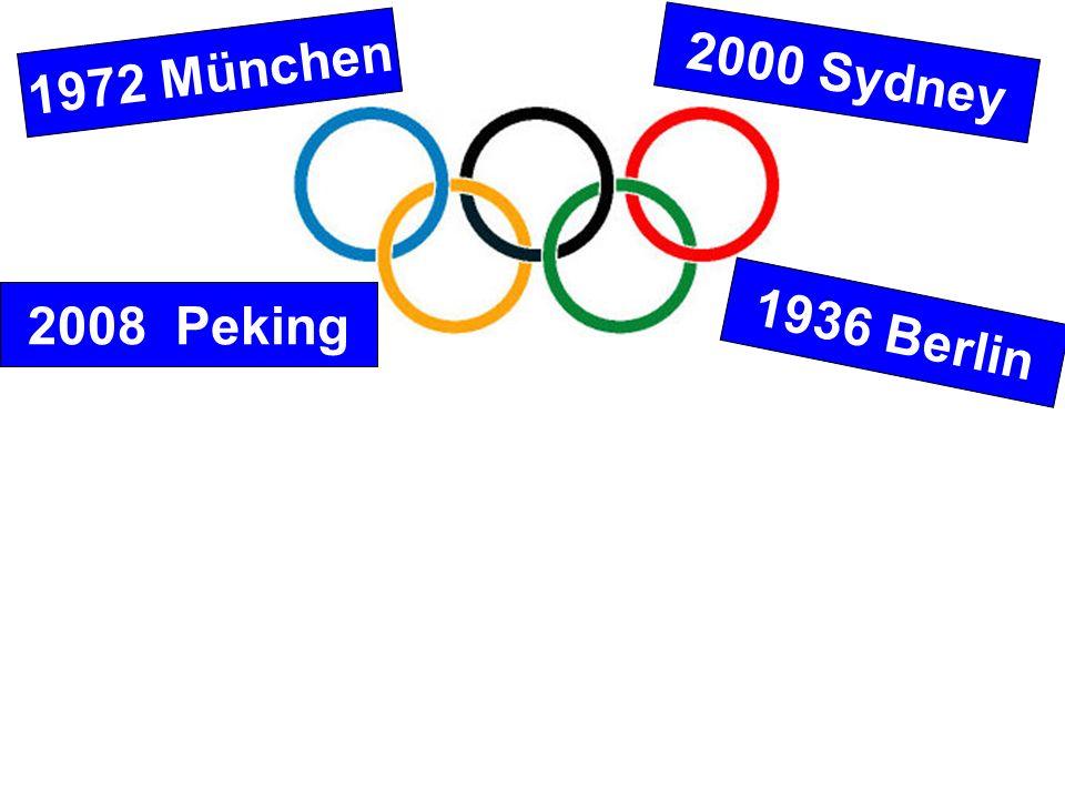 1972 München 2000 Sydney 2008 Peking 1936 Berlin
