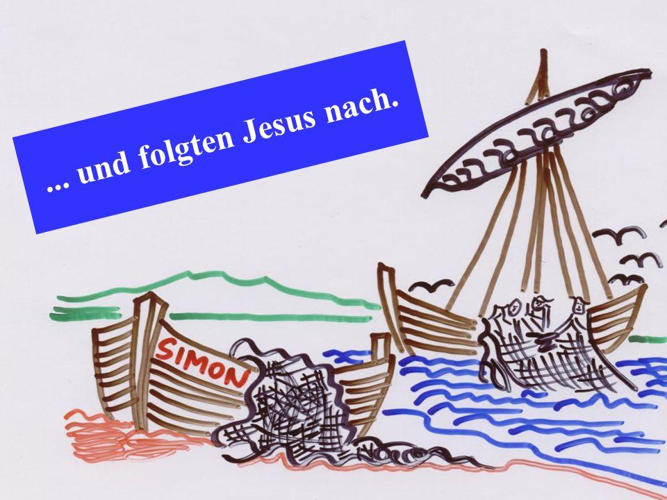 ... und folgten Jesus nach.