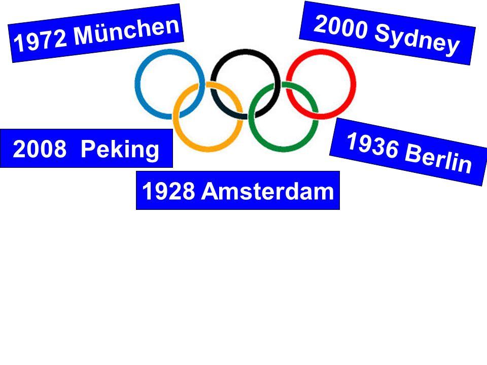 1972 München 2000 Sydney 2008 Peking 1936 Berlin 1928 Amsterdam