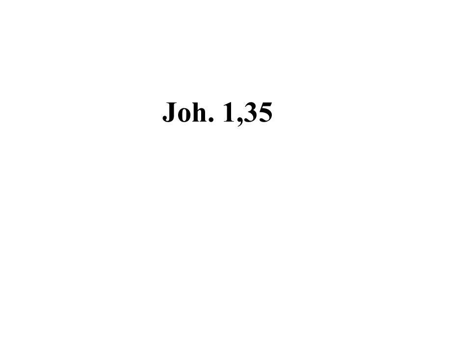 Joh. 1,35