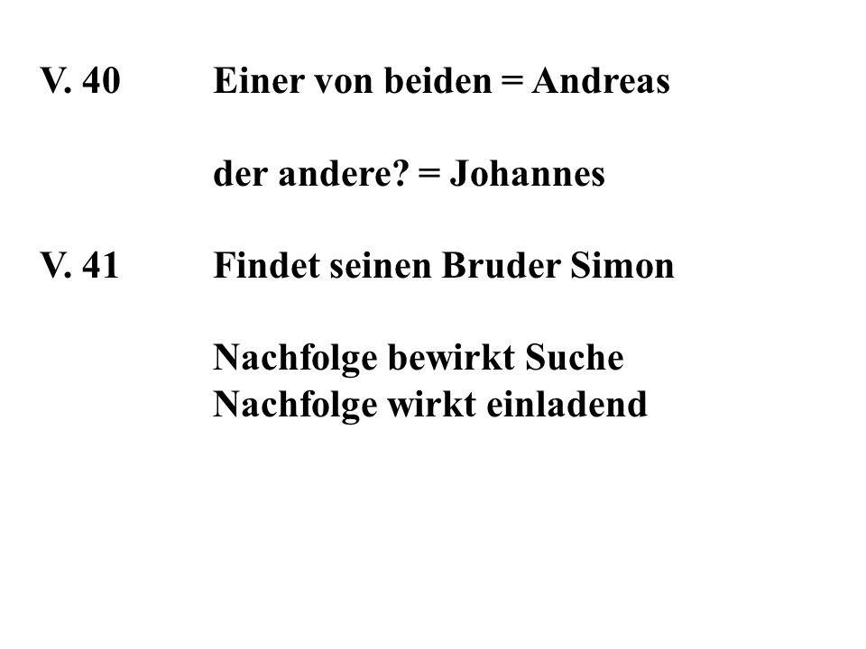 V. 40 Einer von beiden = Andreas