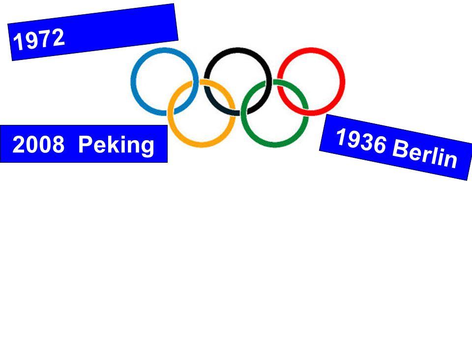 1972 München 2008 Peking 1936 Berlin