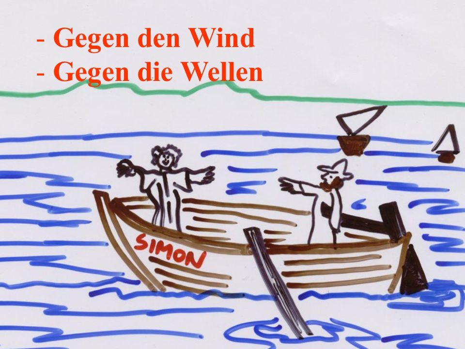 Gegen den Wind Gegen die Wellen
