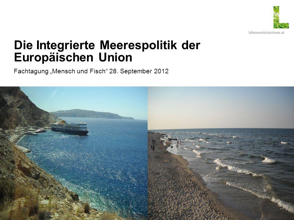 """Die Integrierte Meerespolitik der Europäischen Union Fachtagung """"Mensch und Fisch 28."""