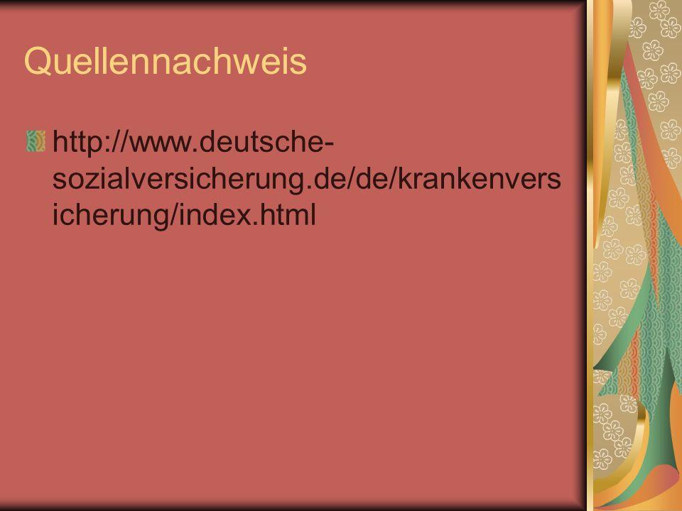 Quellennachweis http://www.deutsche-sozialversicherung.de/de/krankenversicherung/index.html