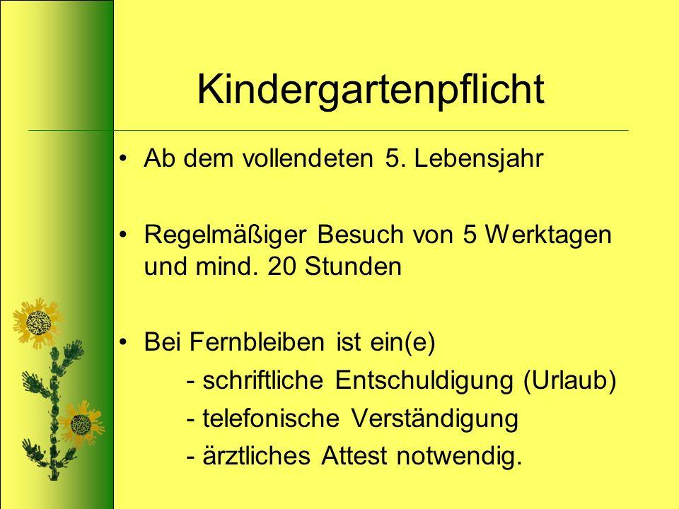 Kindergartenpflicht Ab dem vollendeten 5. Lebensjahr