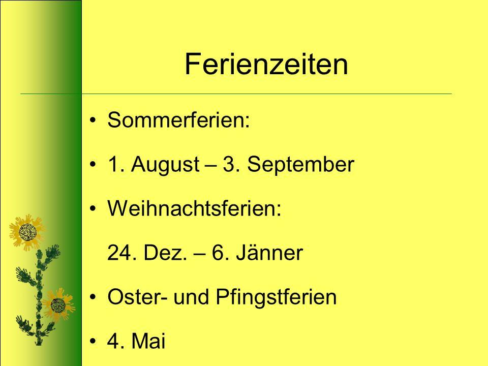 Ferienzeiten Sommerferien: 1. August – 3. September Weihnachtsferien: