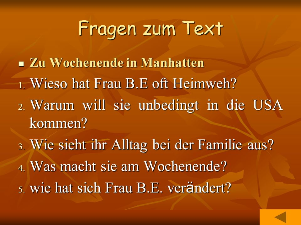 Fragen zum Text Wieso hat Frau B.E oft Heimweh