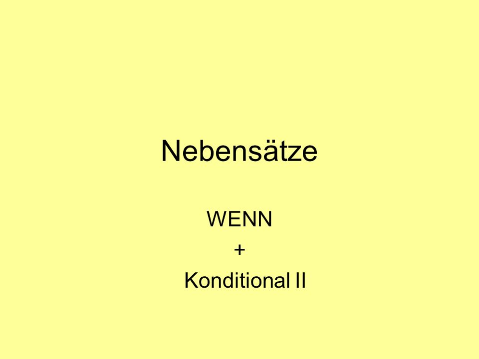 Nebensätze WENN + Konditional II