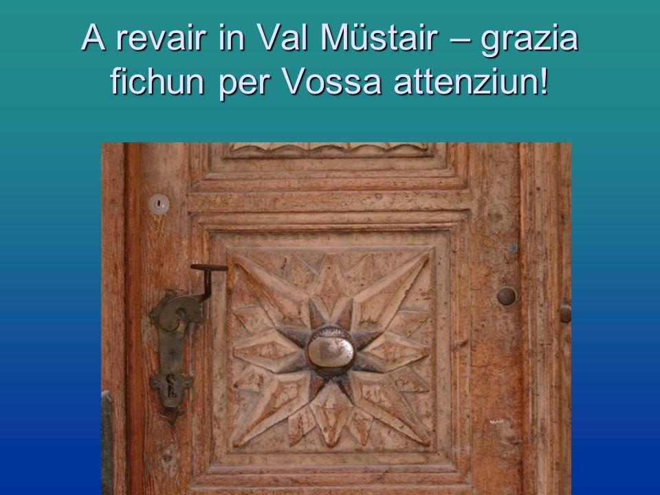 A revair in Val Müstair – grazia fichun per Vossa attenziun!