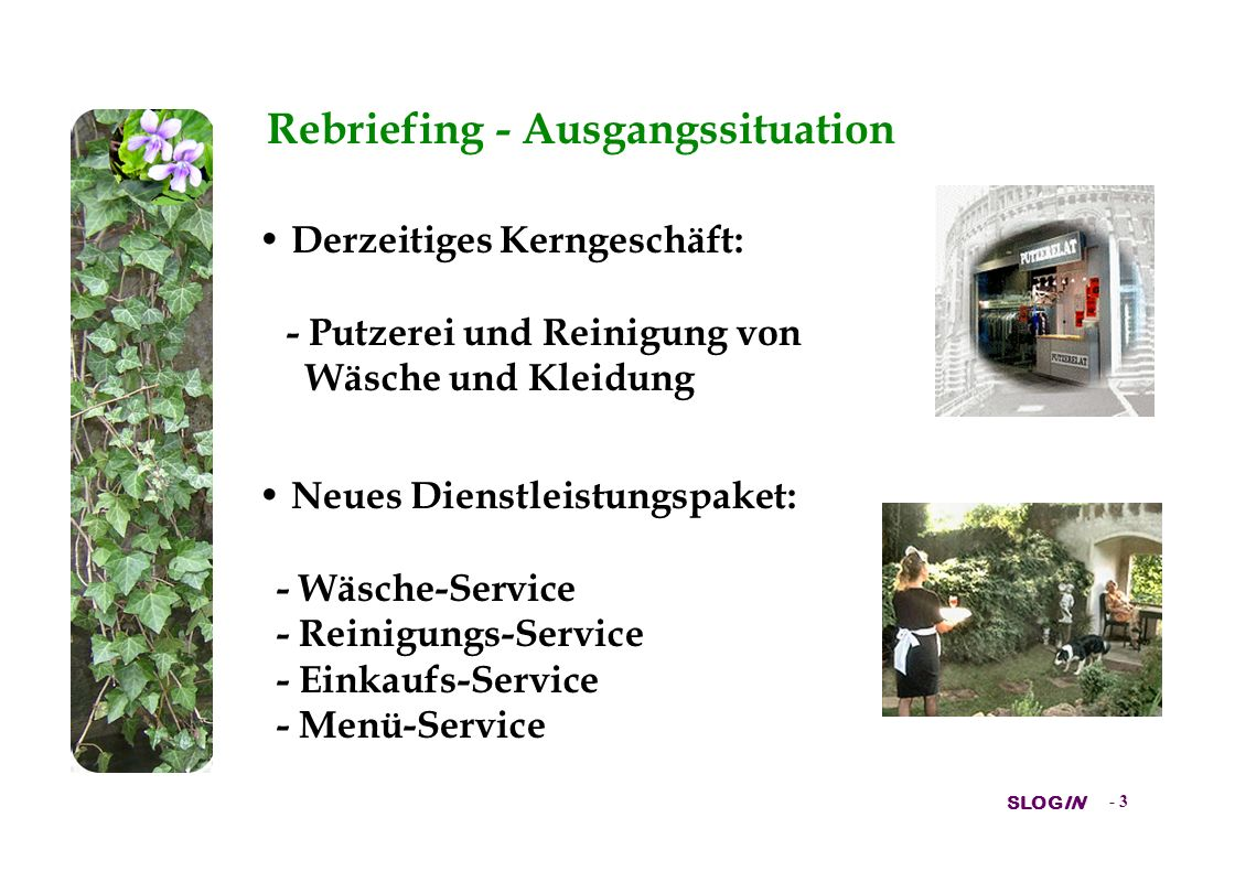 Rebriefing - Ausgangssituation