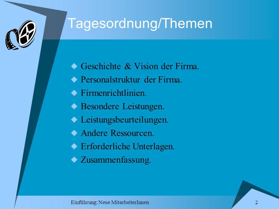 Tagesordnung/Themen Geschichte & Vision der Firma.