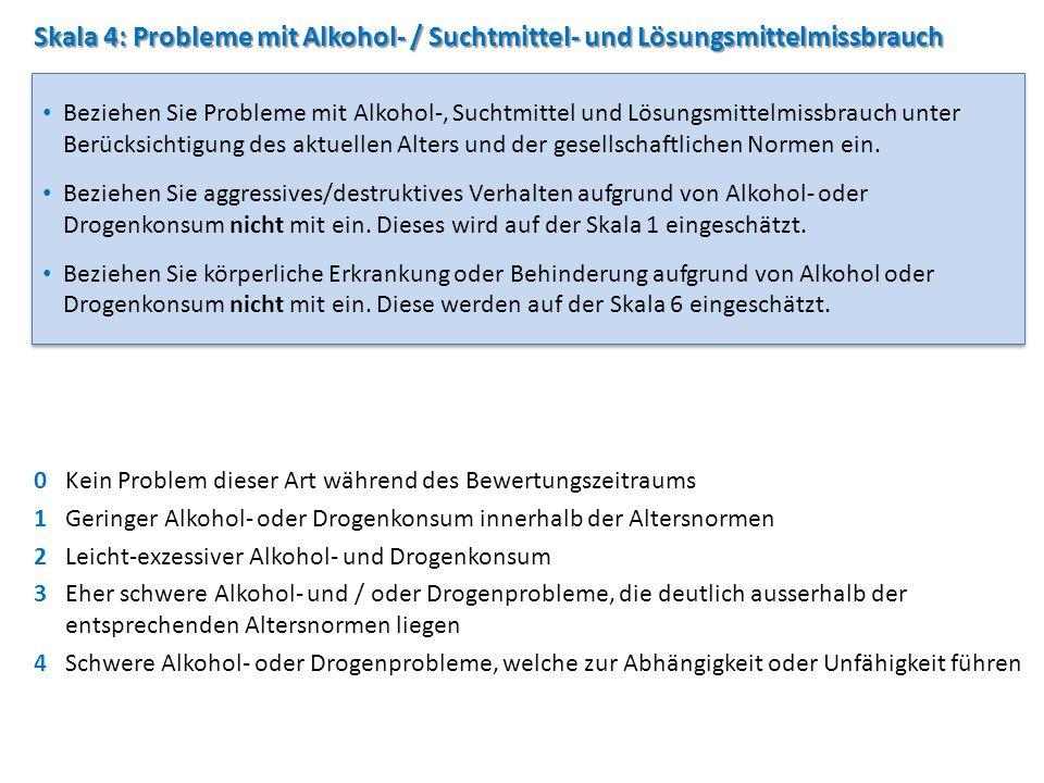 Skala 4: Probleme mit Alkohol- / Suchtmittel- und Lösungsmittelmissbrauch