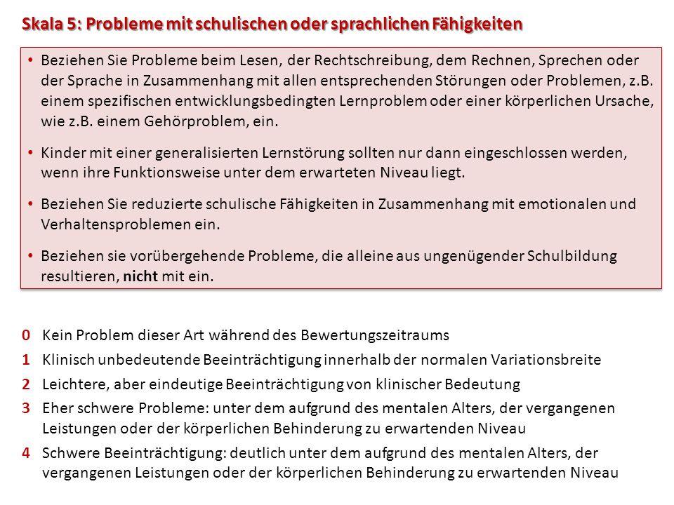 Skala 5: Probleme mit schulischen oder sprachlichen Fähigkeiten