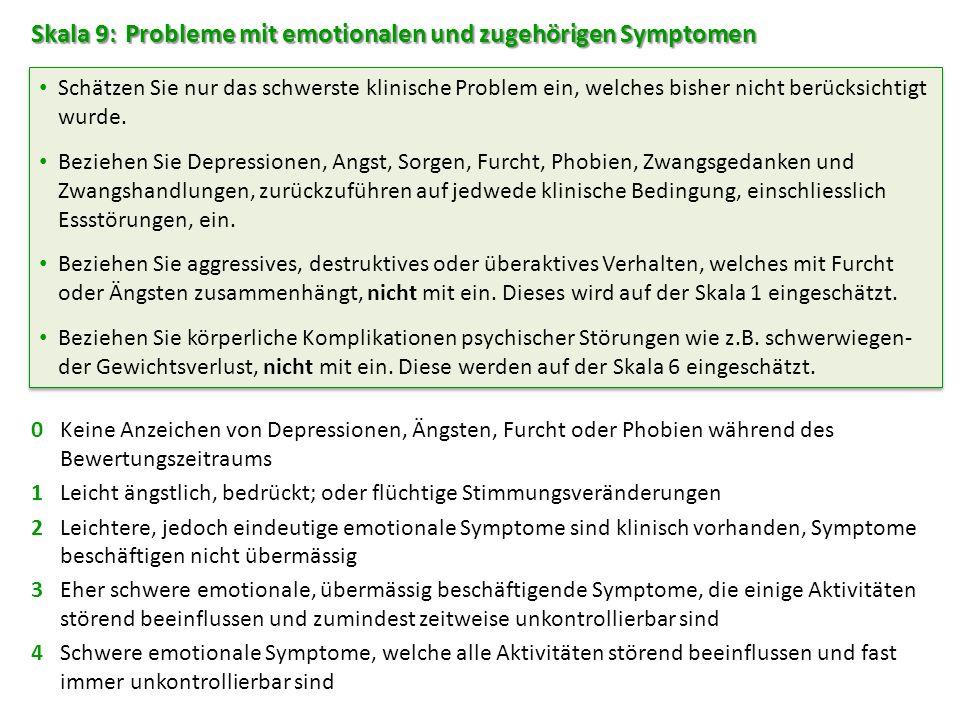 Skala 9: Probleme mit emotionalen und zugehörigen Symptomen
