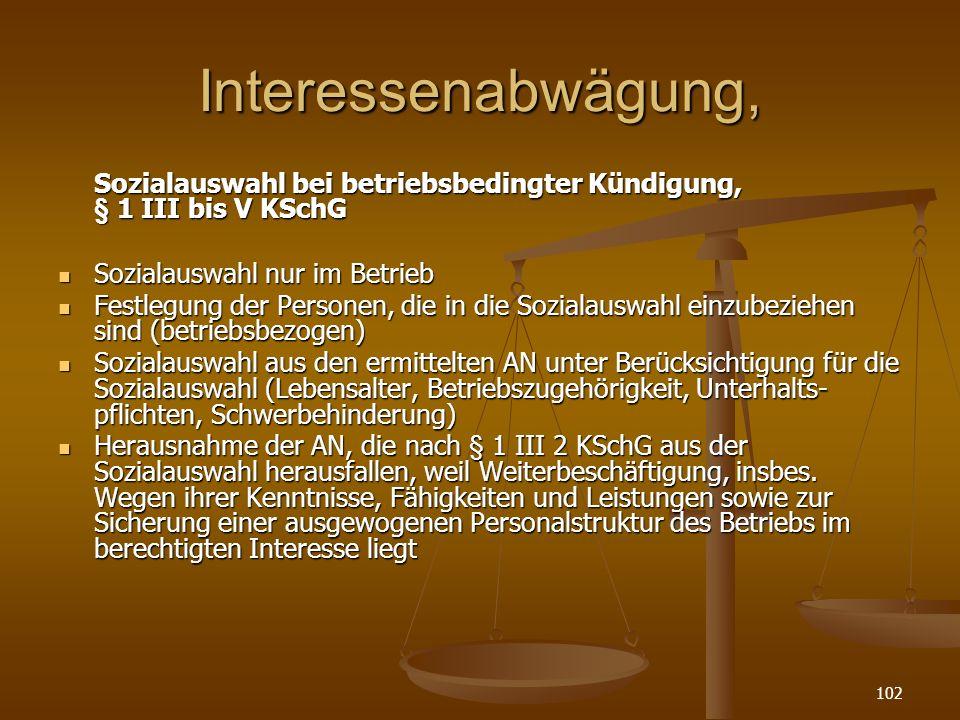 Interessenabwägung, Sozialauswahl bei betriebsbedingter Kündigung, § 1 III bis V KSchG.