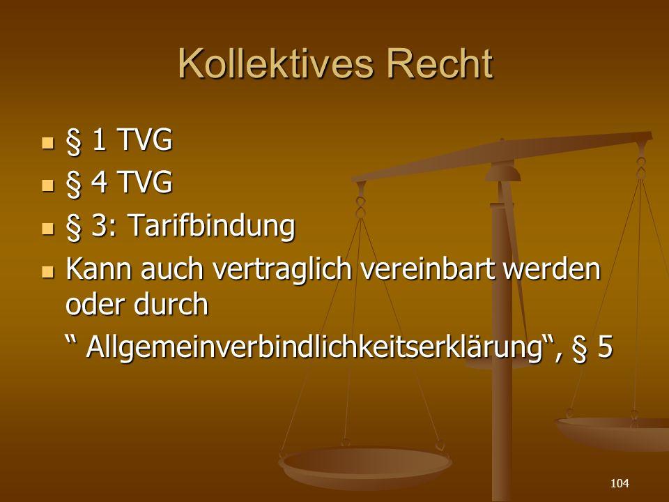Kollektives Recht § 1 TVG § 4 TVG § 3: Tarifbindung