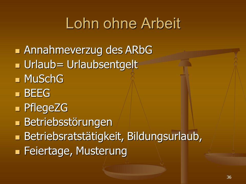 Lohn ohne Arbeit Annahmeverzug des ARbG Urlaub= Urlaubsentgelt MuSchG