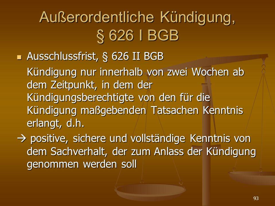 Außerordentliche Kündigung, § 626 I BGB