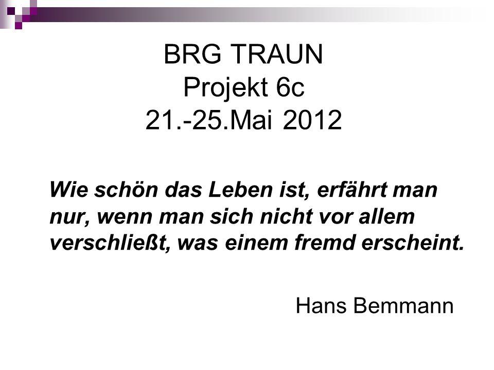 BRG TRAUN Projekt 6c 21.-25.Mai 2012