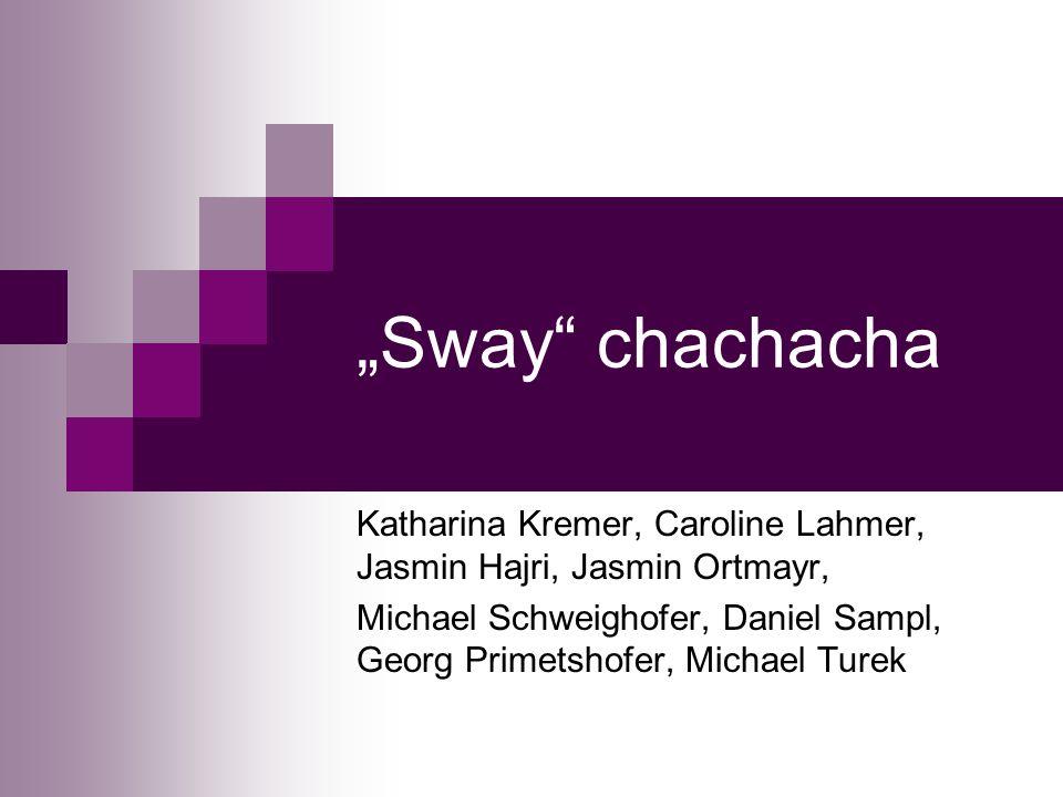 """""""Sway chachacha Katharina Kremer, Caroline Lahmer, Jasmin Hajri, Jasmin Ortmayr,"""