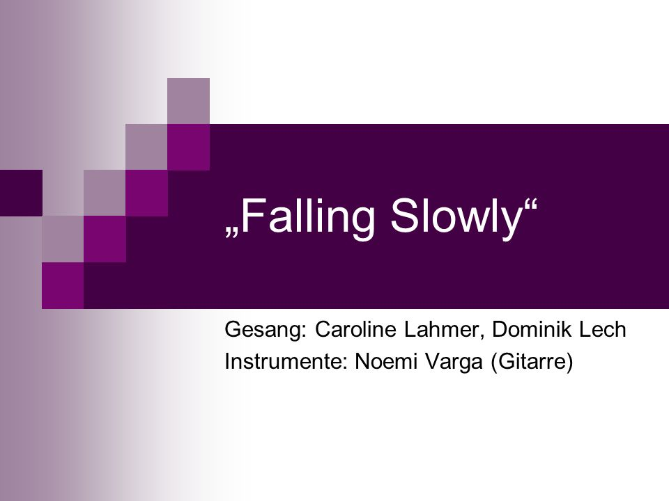 """Falling Slowly Gesang: Caroline Lahmer, Dominik Lech"