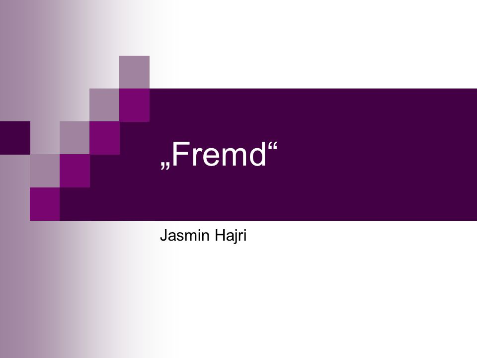 """Fremd Jasmin Hajri"