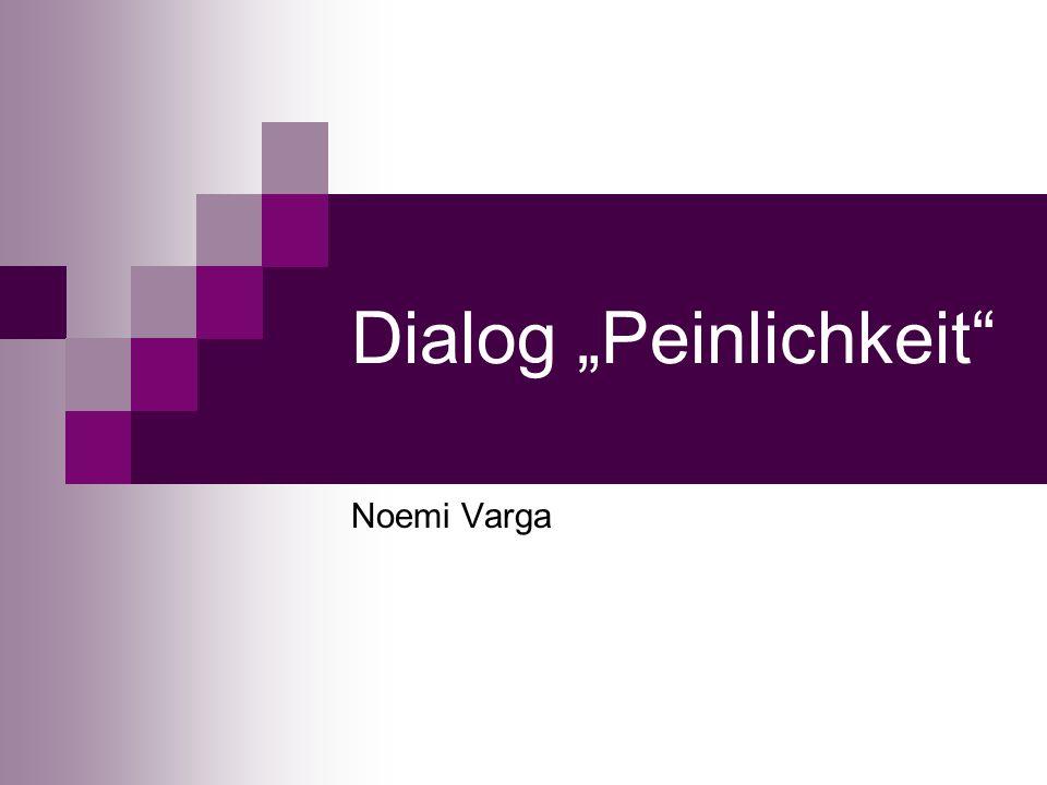 """Dialog """"Peinlichkeit"""