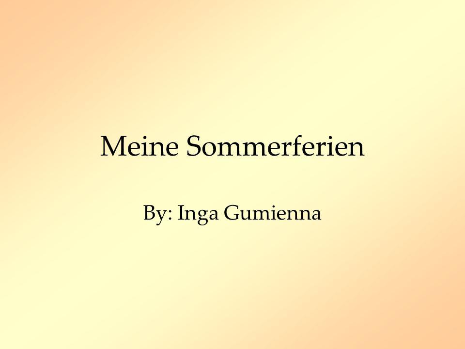 Meine Sommerferien By: Inga Gumienna