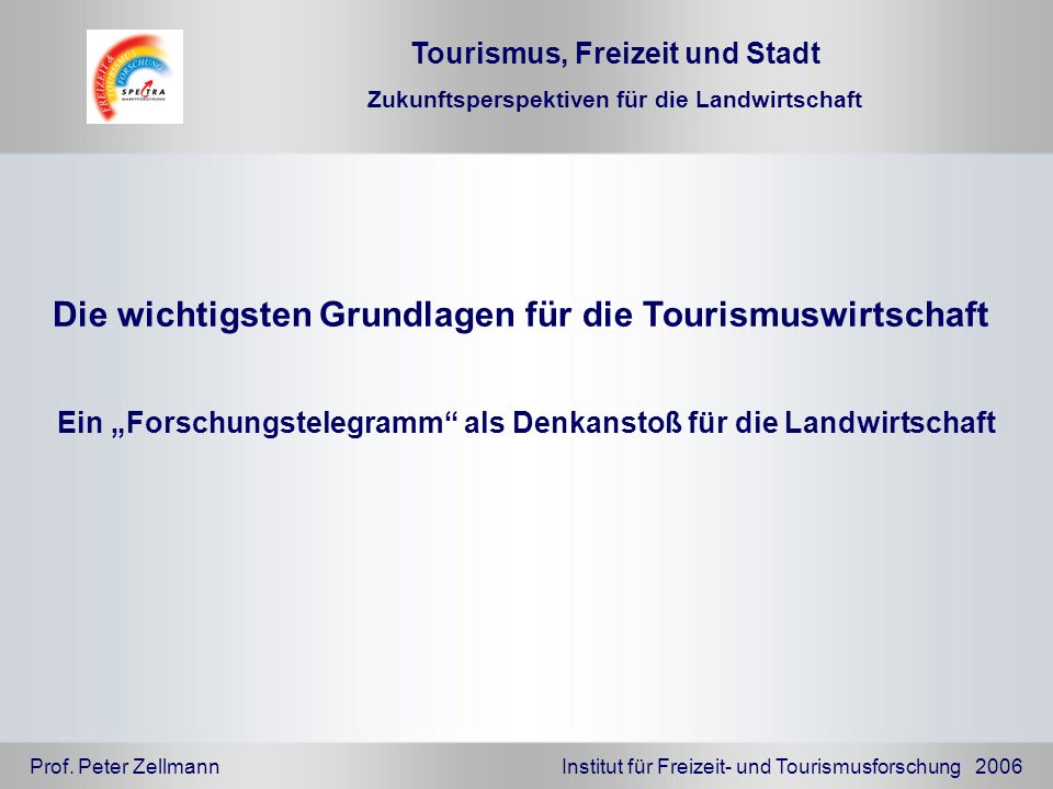 Die wichtigsten Grundlagen für die Tourismuswirtschaft