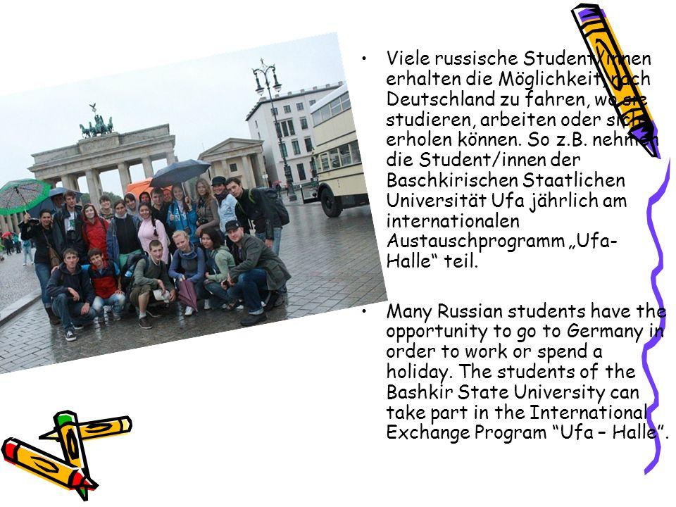 """Viele russische Student/innen erhalten die Möglichkeit, nach Deutschland zu fahren, wo sie studieren, arbeiten oder sich erholen können. So z.B. nehmen die Student/innen der Baschkirischen Staatlichen Universität Ufa jährlich am internationalen Austauschprogramm """"Ufa-Halle teil."""