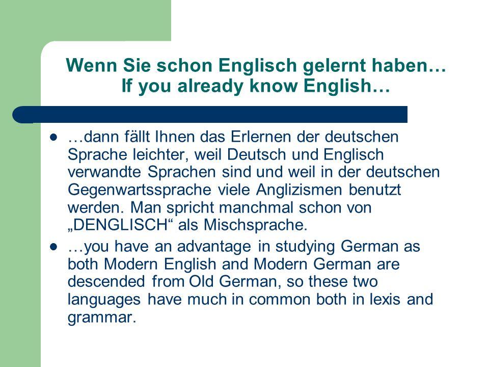Wenn Sie schon Englisch gelernt haben… If you already know English…