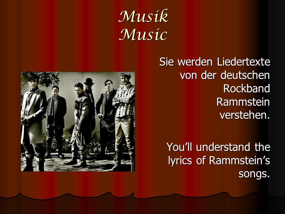 Musik Music Sie werden Liedertexte von der deutschen Rockband Rammstein verstehen.