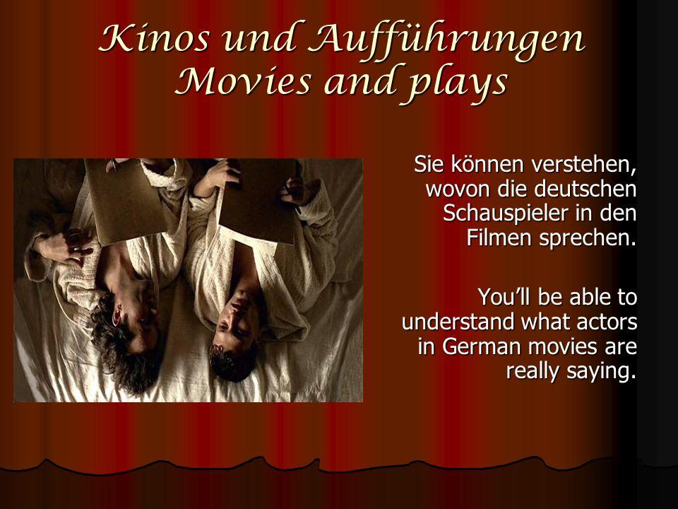 Kinos und Aufführungen Movies and plays