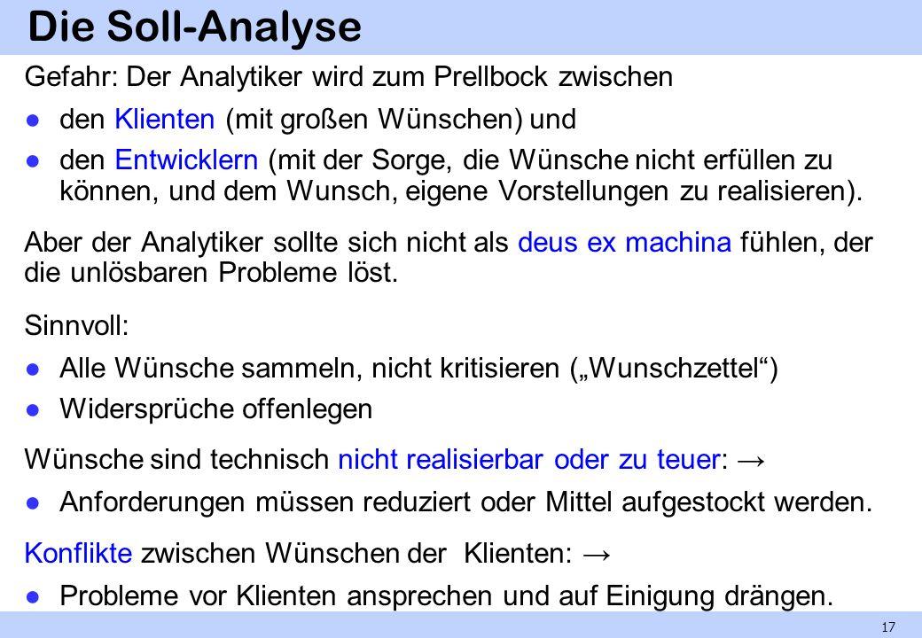 Die Soll-Analyse Gefahr: Der Analytiker wird zum Prellbock zwischen