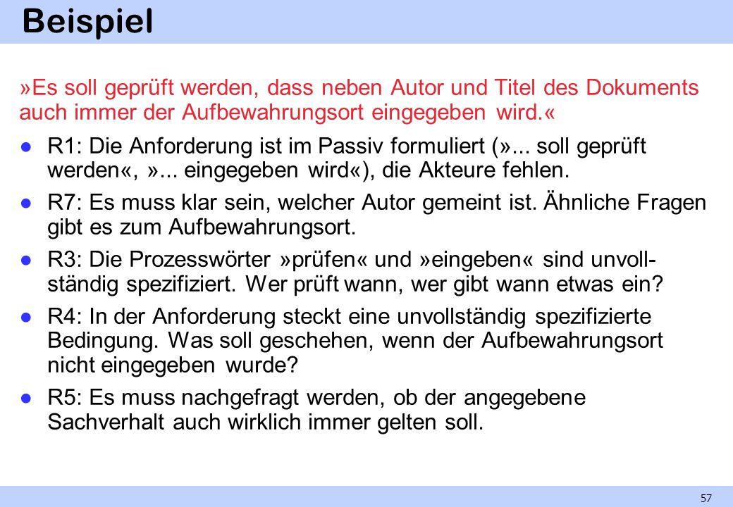 Beispiel»Es soll geprüft werden, dass neben Autor und Titel des Dokuments auch immer der Aufbewahrungsort eingegeben wird.«