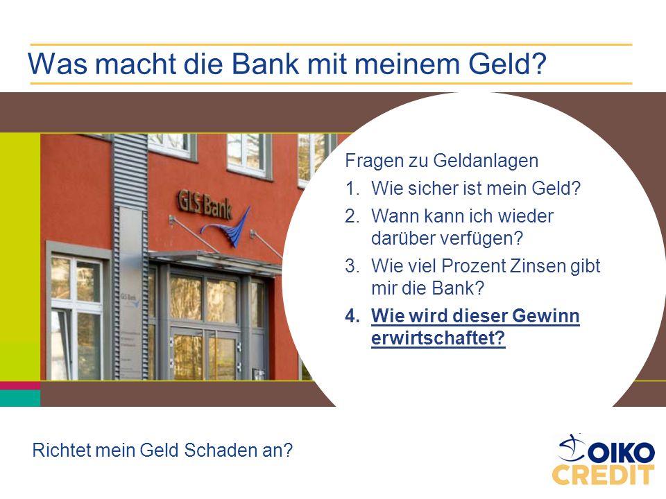 Was macht die Bank mit meinem Geld