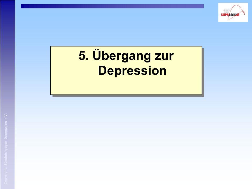 5. Übergang zur Depression