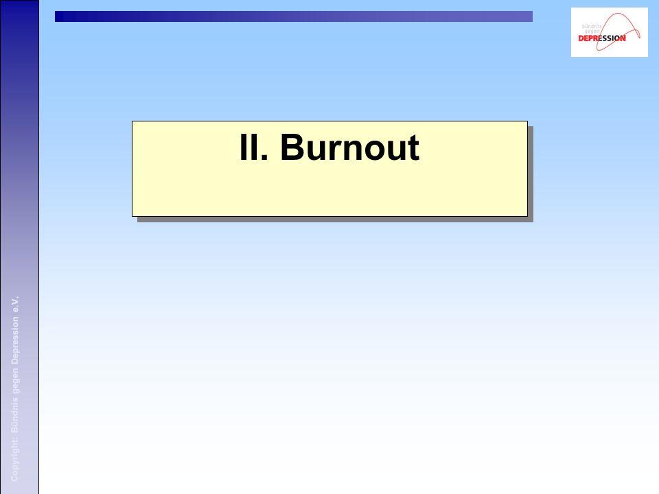 II. Burnout Copyright: Bündnis gegen Depression e.V.