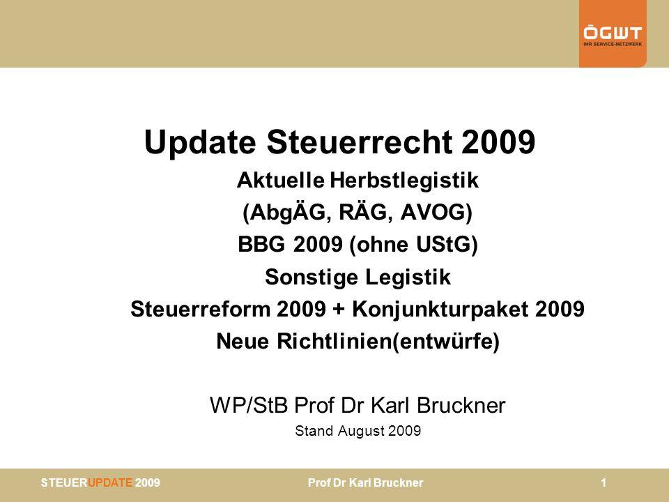 Update Steuerrecht 2009 Aktuelle Herbstlegistik (AbgÄG, RÄG, AVOG)