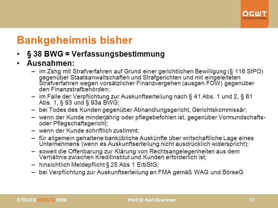 Bankgeheimnis bisher § 38 BWG = Verfassungsbestimmung Ausnahmen: