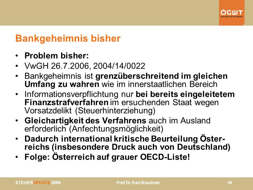 Bankgeheimnis bisher Problem bisher: VwGH 26.7.2006, 2004/14/0022