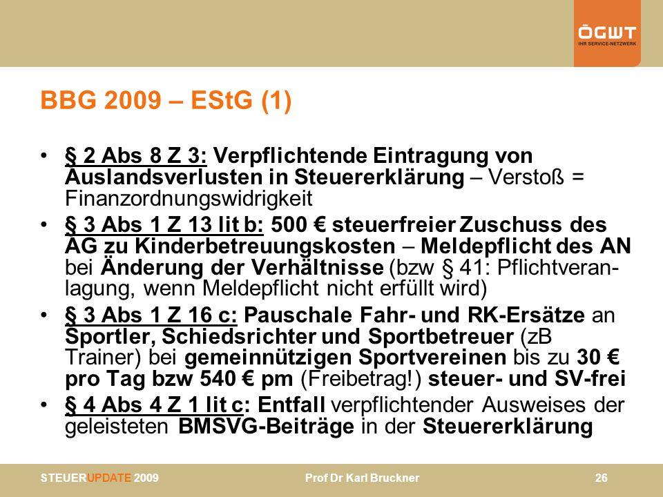 BBG 2009 – EStG (1) § 2 Abs 8 Z 3: Verpflichtende Eintragung von Auslandsverlusten in Steuererklärung – Verstoß = Finanzordnungswidrigkeit.