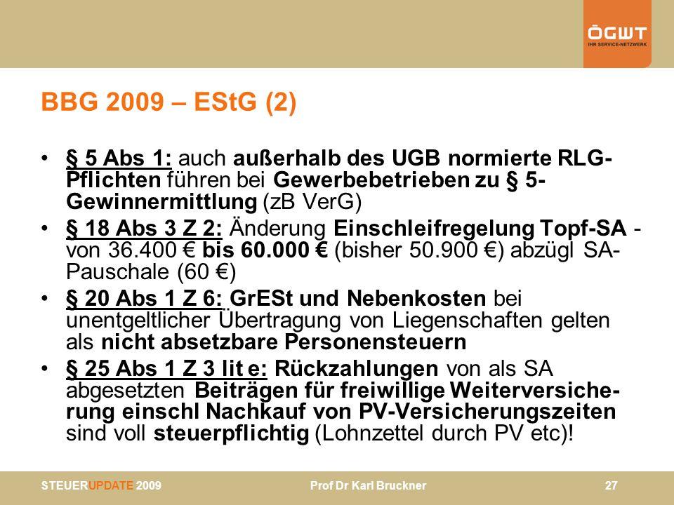 BBG 2009 – EStG (2) § 5 Abs 1: auch außerhalb des UGB normierte RLG-Pflichten führen bei Gewerbebetrieben zu § 5-Gewinnermittlung (zB VerG)