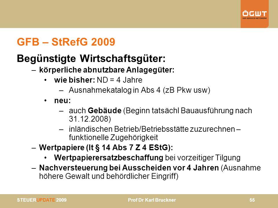 GFB – StRefG 2009 Begünstigte Wirtschaftsgüter: