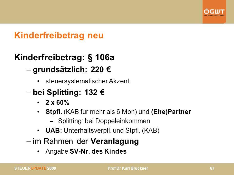 Kinderfreibetrag neu Kinderfreibetrag: § 106a grundsätzlich: 220 €