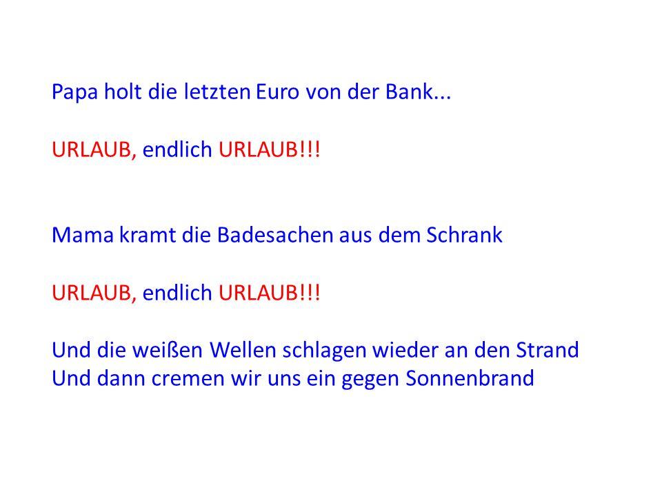 Papa holt die letzten Euro von der Bank...