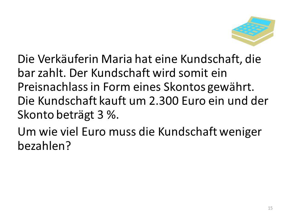 Um wie viel Euro muss die Kundschaft weniger bezahlen