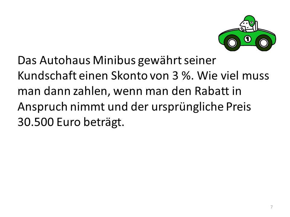 Das Autohaus Minibus gewährt seiner Kundschaft einen Skonto von 3 %