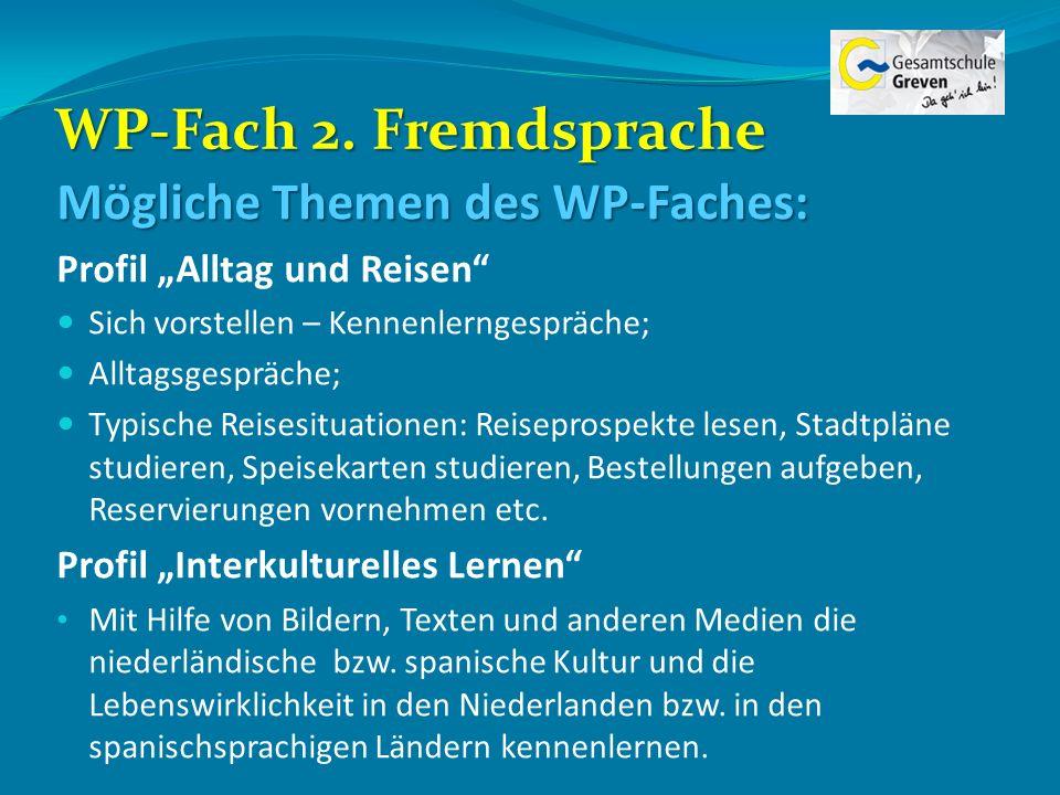 WP-Fach 2. Fremdsprache Mögliche Themen des WP-Faches: